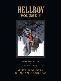 Hellboy: vol. 5,: darkness calls - the wild hunt